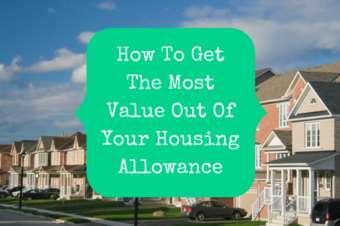 How To Get The Most Value Out Of Your Housing Allowance