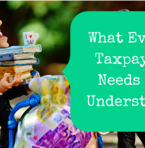 What Every Taxpayer Needs To Understand Now