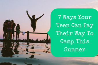 7 Ways Your Teen Can Pay Their Way To Camp This Summer