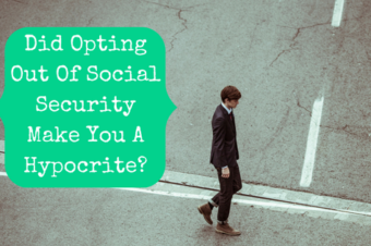 Did Opting Out Of Social Security Make You A Hypocrite?