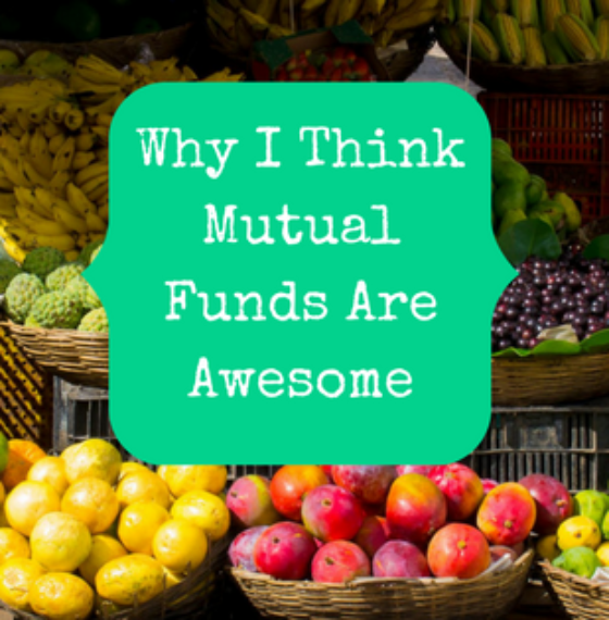 Why I Think Mutual Funds Are Awesome