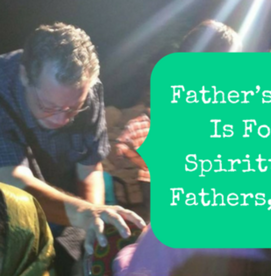 Father's Day Is For Spiritual Fathers, Too