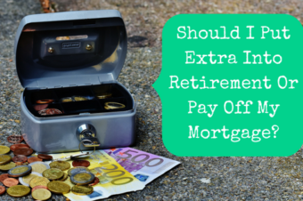 Should I Put Extra Into Retirement Or Pay Off My Mortgage Early?