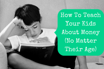 How To Teach Your Kids About Money (No Matter Their Age)