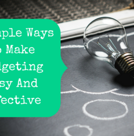 4 Simple Ways To Make Budgeting Easy And Effective