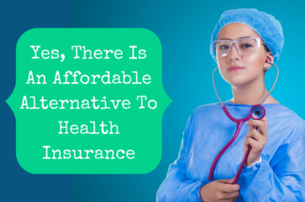 Yes, There Is A More Affordable Alternative To Health Insurance