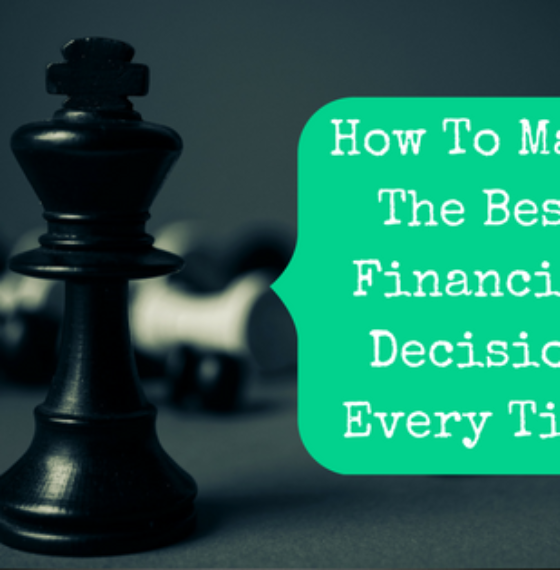 How To Make The Best Financial Decision Every Time
