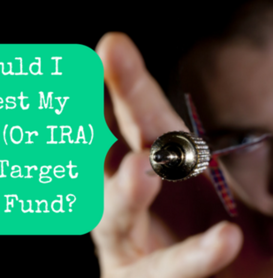 Should I Invest My 403(b) (Or IRA) In A Target Date Fund?