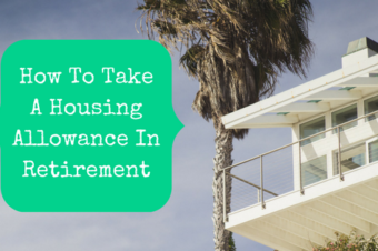 How To Take A Ministerial Housing Allowance In Retirement