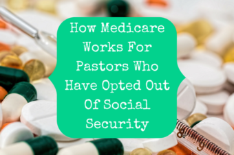 How Medicare Works For Pastors Who Have Opted Out Of Social Security