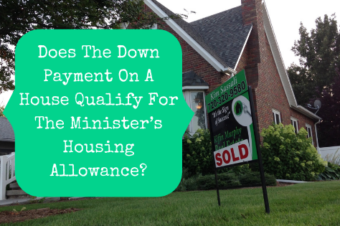 Does The Down Payment On A House Qualify For The Minister's Housing Allowance?
