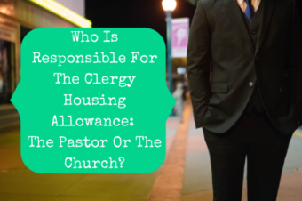 Who Is Responsible For The Clergy Housing Allowance: The Pastor Or The Church?